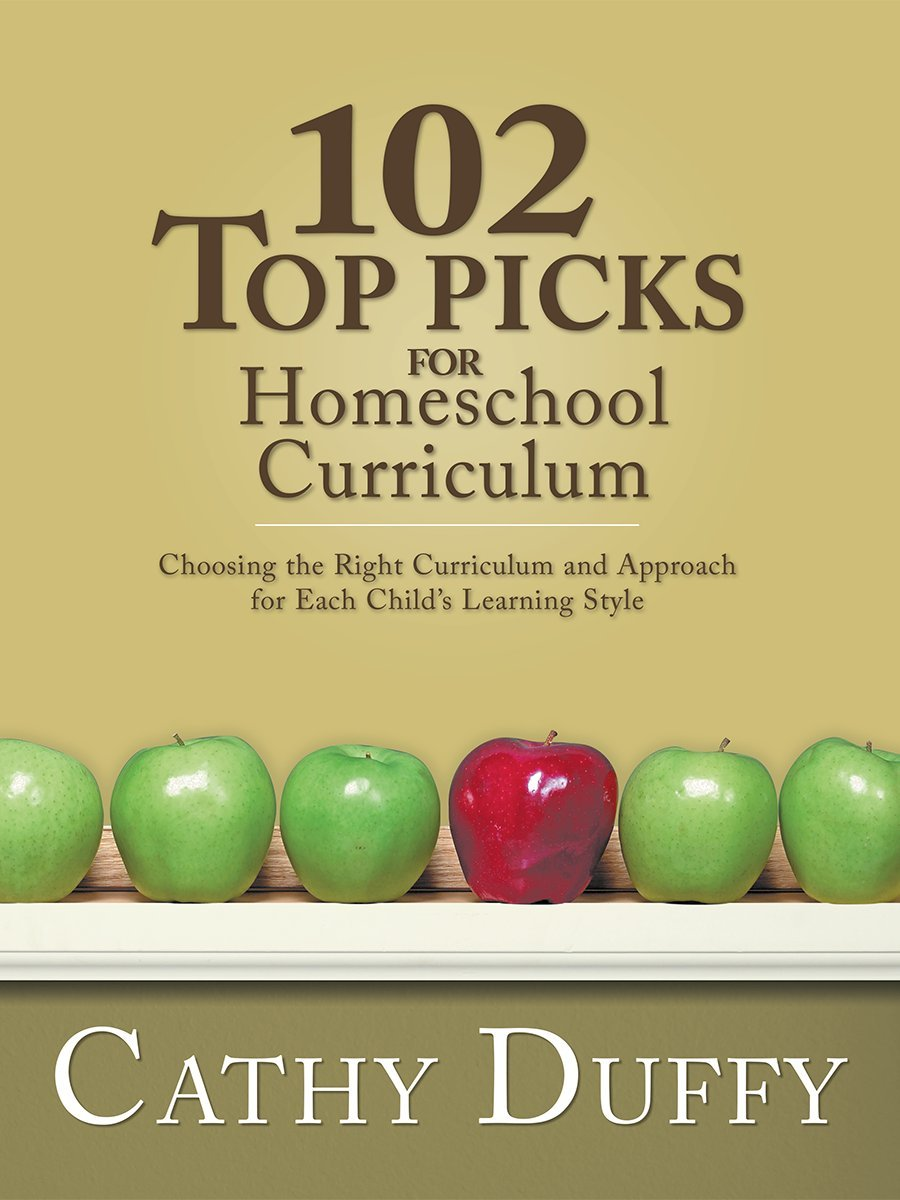 102 Top Picks for Homeschool Curriculum, by Cathy Duffy