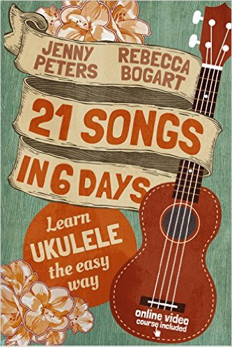 """21 Songs in 6 Days: Learn to Play Ukulele the Easy Way"