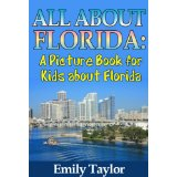 Children's Book About Florida: A Kids Picture Book About Florida With Photos and Fun Facts [Kindle Edition]
