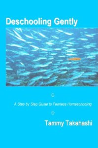 Deschooling Gently, by Tammy Takahashi