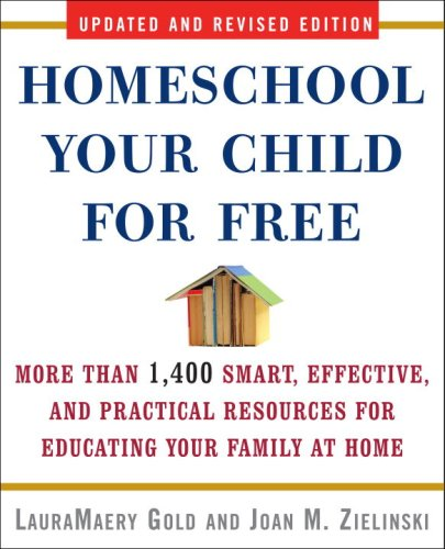 # 9 – Homeschool Your Child for Free, by LauraMaery Gold