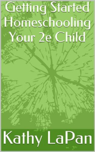 Homeschooling Your 2e Child, by Kathy LaPan