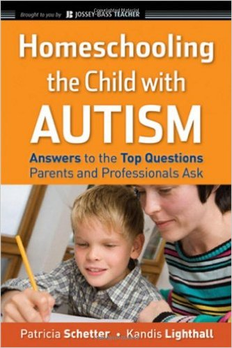 Homeschooling the Child with Autism, by Patricia Schetter, Kandis Lighthall
