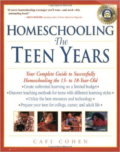 # 4 – Homeschooling : The Teen Years, by Cafi Cohen
