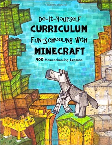 Do It Yourself Curriculum – Fun-Schooling with Minecraft