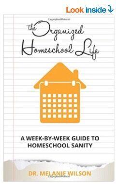 The Organized Homeschool Life, by Dr. Melanie Wilson