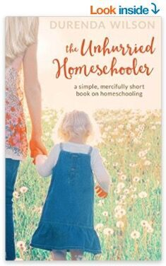 # 2 – The Unhurried Homeschooler, by Durenda Wilson